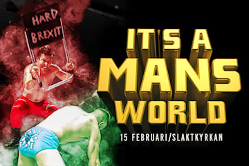 2 för 1: Wrestlinggalan It's a Mans World