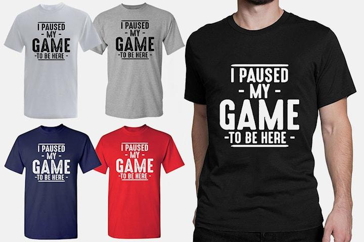 """I Paused My Game"" t-skjorte"